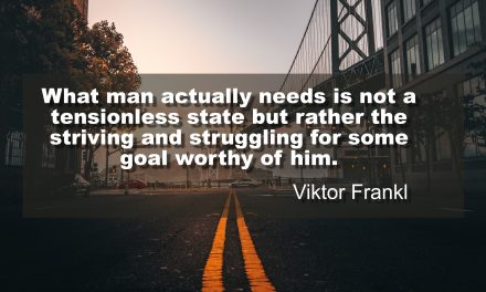 The Striving and Struggling for Some Worthy Goal